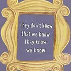 They Don't Know We Know by Jade Jones
