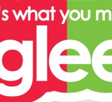 and that's what you missed on glee Sticker