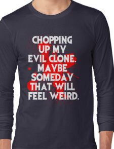 Ash vs Evil Dead Quote  Long Sleeve T-Shirt