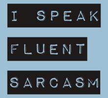 I Speak Fluent Sarcasm Baby Tee