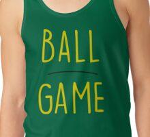 BALL GAME Tank Top