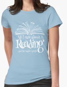 All i care about is reading and like maybe 3 people Womens Fitted T-Shirt