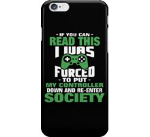 If you can read this i was forced to put my controller iPhone Case/Skin