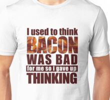 Used To Think Bacon Was Bad Unisex T-Shirt