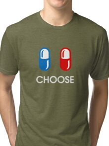 red pill or blue pill - choose - (enter the matrix) Tri-blend T-Shirt