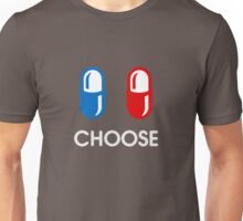 red pill or blue pill - choose - (enter the matrix) Unisex T-Shirt