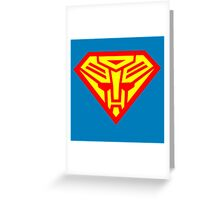Truth, Justice & the Cybertronian Way Greeting Card