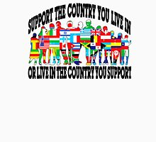 SUPPORT YOUR COUNTRY  Unisex T-Shirt