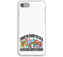 SUPPORT YOUR COUNTRY  iPhone Case/Skin