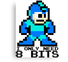 I Only Need 8 Bits Canvas Print