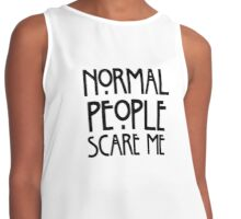 Normal people scare me Contrast Tank