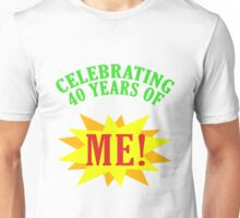 Celebrating 40th Birthday Unisex T-Shirt