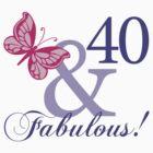Fabulous 40th Birthday by thepixelgarden