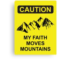 My Faith Moves Mountains Canvas Print