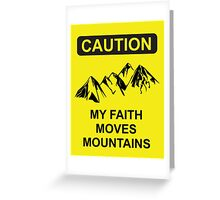 My Faith Moves Mountains Greeting Card