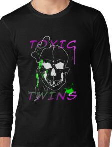 Toxic Twins Long Sleeve T-Shirt