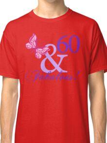 Fabulous 60th Birthday Classic T-Shirt