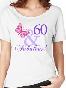 Fabulous 60th Birthday Women's Relaxed Fit T-Shirt