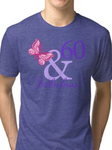 Fabulous 60th Birthday Tri-blend T-Shirt