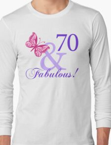Fabulous 70th Birthday Long Sleeve T-Shirt