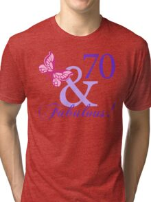 Fabulous 70th Birthday Tri-blend T-Shirt