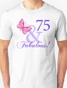 Fabulous 75th Birthday Unisex T-Shirt