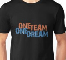 One Team One Dream Unisex T-Shirt