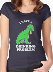 I Have A Drinking Problem T-Rex Dinosaur Women's Fitted Scoop T-Shirt
