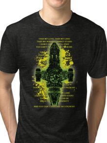TAKE MY LOVE,TAKE MY LAND  Tri-blend T-Shirt