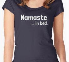 Namaste in bed. (I must stay) in bed. Women's Fitted Scoop T-Shirt