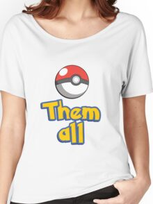 Catch them all Women's Relaxed Fit T-Shirt