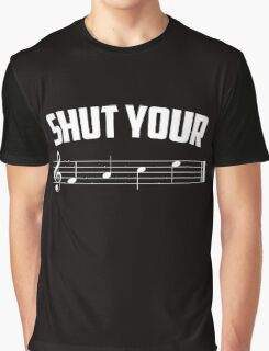 Shut your face (music sheet notation) Graphic T-Shirt