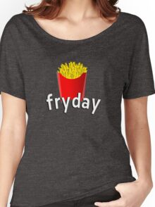 Fryday (fry day) Women's Relaxed Fit T-Shirt