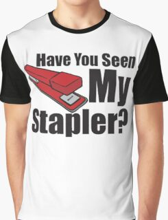 Have You Seen My Stapler Graphic T-Shirt
