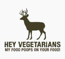 Hey Vegetarians, My Food Poops On Your Food One Piece - Short Sleeve