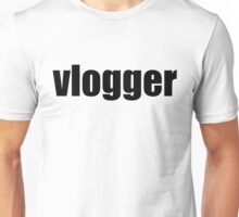 Vlogger T-Shirt (Multiple Colors and Styles)  Unisex T-Shirt