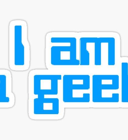 I Am A Geek Sticker