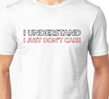 I Understand Funny T shirt Quotes Sarcastic Quotes Unisex T-Shirt