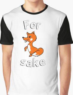 For fox sake Graphic T-Shirt