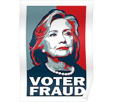 Hillary Clinton Voter Fraud Poster