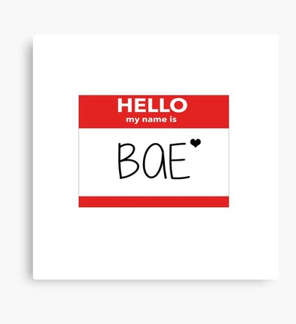 Hello My Name Is Bae Canvas Print