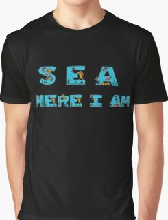 Sea, here I am! Graphic T-Shirt