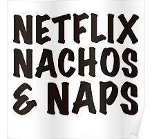 Netflix, Nachos & Naps. Poster
