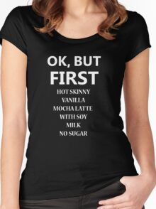 BUT FIRST COFFEE- black Women's Fitted Scoop T-Shirt