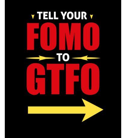 Tell Your FOMO to GTFO Sticker