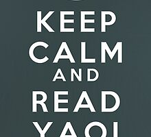 Keep Calm and Read Yaoi by myfluffy