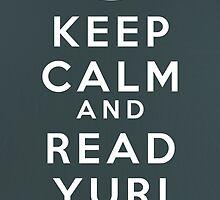 Keep Calm and Read Yuri by myfluffy
