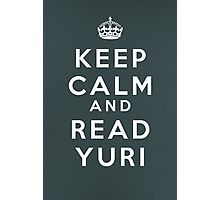 Keep Calm and Read Yuri Photographic Print