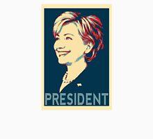 President Hillary  Unisex T-Shirt