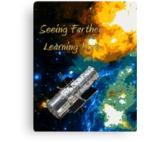 Seeing Farther Learning More Hubble and Astronomy Canvas Print